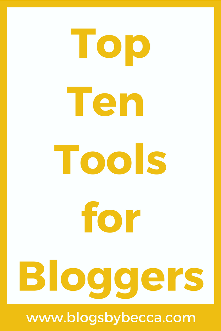 Top Ten Tools for Bloggers! Blog tips for beginner bloggers! Click through to see the blog tools!