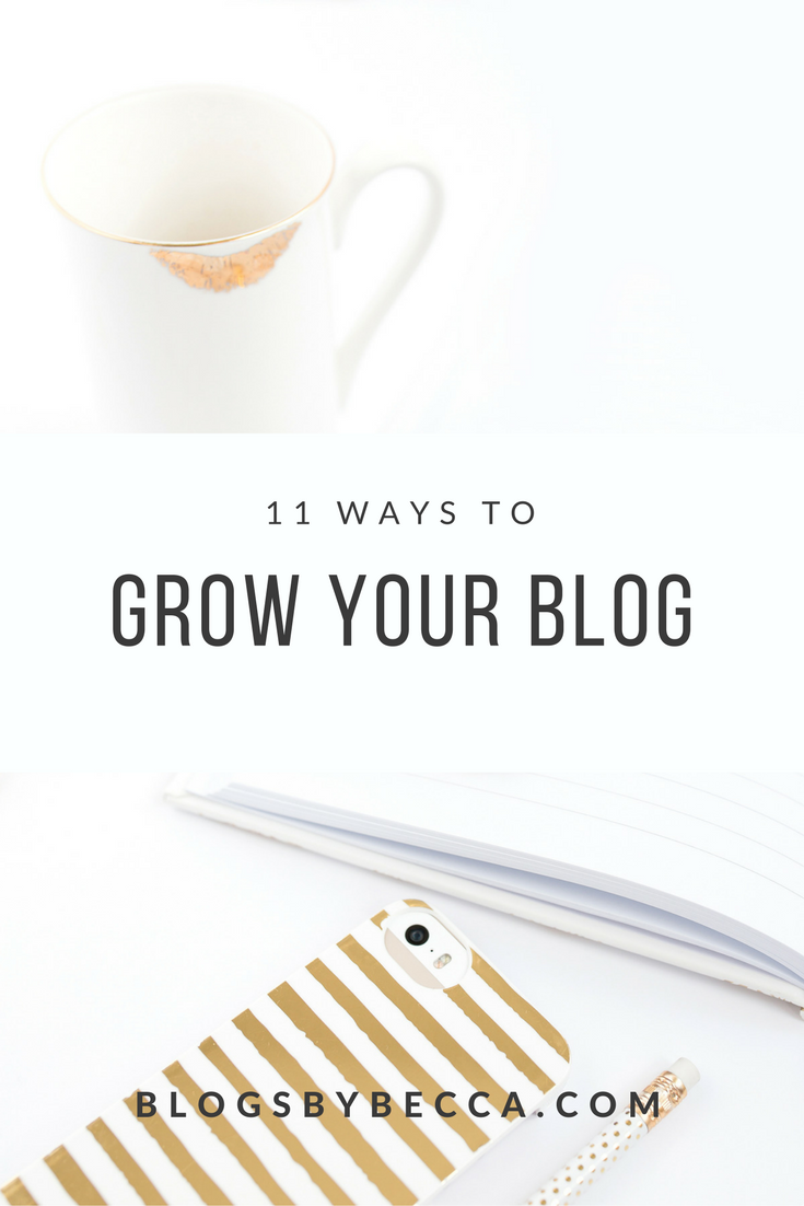 11 Ways to Grow Your Blog! Tips for beginner bloggers to start a blog and grow your blog! Click through to check it out!
