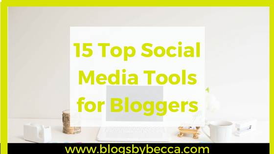 15 Top Social Media Tools for Bloggers