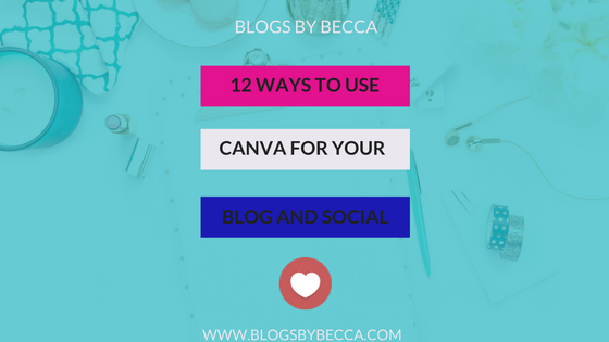 12 Ways to Use Canva for Your Blog and Social Media